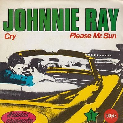 "JOHNNIE RAY - Cry / Please Mr Sun - r@re Spanish 7"" single 45 Spain"