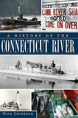 A History of the Connecticut River by Wick Griswold Paperback Book (English)