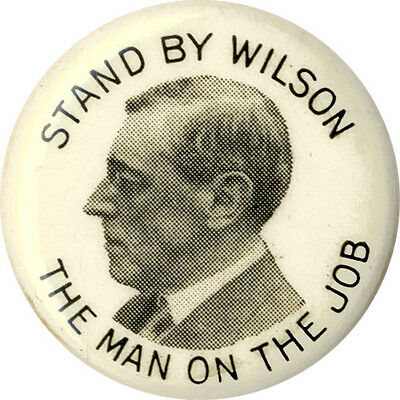 Original 1916 Woodrow Wilson MAN ON THE JOB Reelection Campaign Pinback (3054)