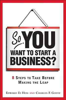So You Want to Start a Business?: 8 Steps to Take Befor - Paperback NEW Edward D