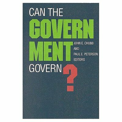 Can the Government Govern? - Paperback NEW John E. Chubb ( 1989-01-01