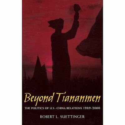 Beyond Tiananmen: The Politics of U.S.-China Relations  - Paperback NEW Robert L