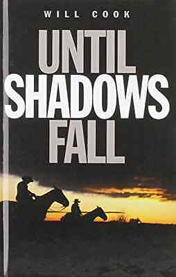 Until Shadows Fall - Will Cook(Autho NEW Hardcover 06/05/2013