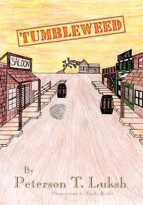 Tumbleweed - Hardcover NEW Peterson T. Luk 2012-12-14