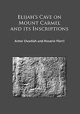 Elijah's Cave on Mount Carmel and its Inscriptions - Paperback NEW Asher Ovadiah