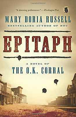Epitaph: A Novel of the O.K. Corral - Paperback NEW Mary Doria Russ 2016-02-16