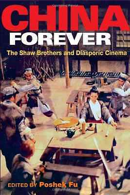 China Forever: The Shaw Brothers and Diasporic Cinema ( - Paperback NEW Fu, Posh