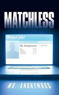 Matchless - Paperback NEW Mr. Anonymous A 2012-02-02