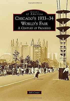 Chicago's 1933-34 World's Fair: A Century of Progress ( - Paperback NEW Bill Cot