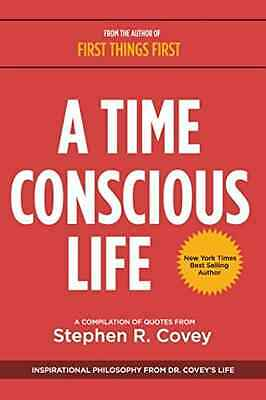A Time Conscious Life: Inspirational Philosophy from Dr - Paperback NEW Stephen