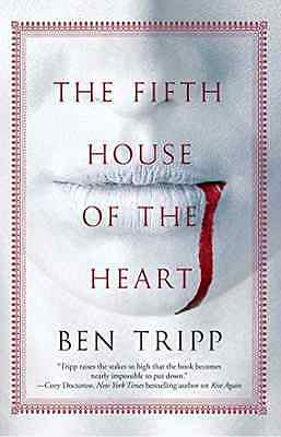 The Fifth House of the Heart - Paperback NEW Ben Tripp(Autho 2015-07-28