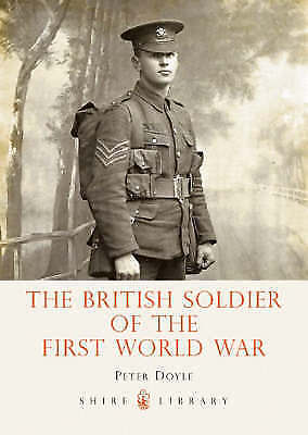 British Soldier of the First World War; Paperback Book; Doyle Peter; N/A