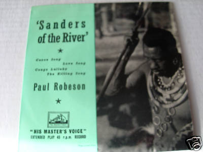 PAUL ROBESON ep record  SANDERS OF THE RIVER