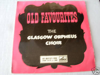 The Glasgow Orpheus Choir (Ep Record) Old Favourites