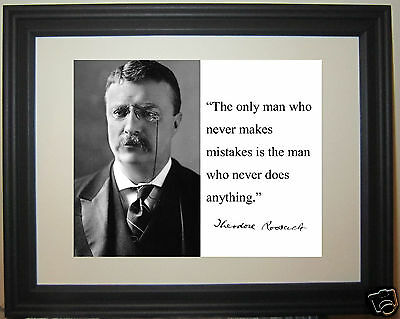"""Theodore Roosevelt """" the only man"""" Autograph Quote Framed Photo Photograph"""