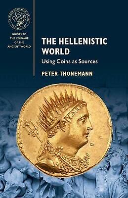 Guides to the Coinage of the Ancient World: Using Coins as Sources by Peter Thon