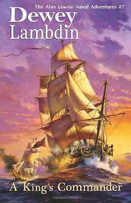 A King's Commander: The Alan Lewrie Naval Adventures #7 - Paperback NEW Lambdin,