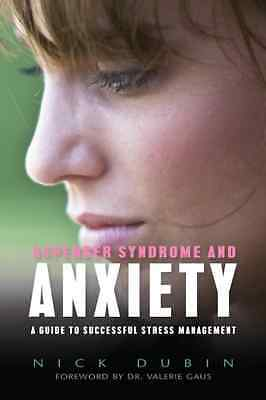 Asperger Syndrome and Anxiety: A Guide to Successful St - Paperback NEW Dubin, N