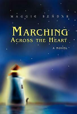 Marching Across the Heart by Maggie Bendar (English) Hardcover Book
