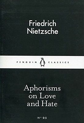 Aphorisms on Love and Hate (Penguin Little Black Classics) (PB) - 014139790X