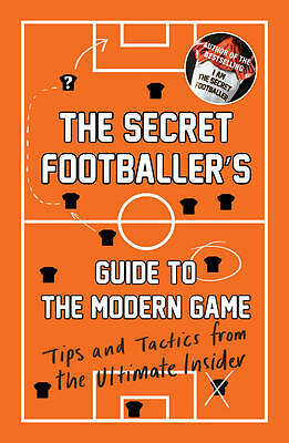 The Secret Footballer's Guide to the Modern Game, Anon, New