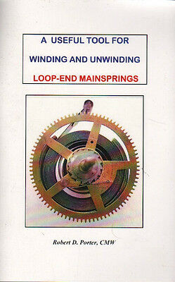 Book - A Useful Tool for Wnding and Unwinding Loop-end Mainsprings by R Porter