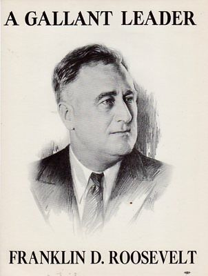 """1936 Classic Franklin D. Roosevelt Campaign Flyer Poster """"A Gallant Leader"""""""