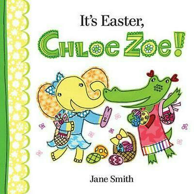 It's Easter, Chloe Zoe! by Jane Smith (English) Hardcover Book Free Shipping!