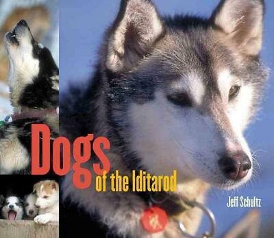 Dogs of the Iditarod by Jeff Schultz (English) Paperback Book Free Shipping!