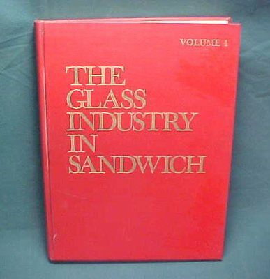 The Glass Industry in Sandwich Book by Barlow & Kaiser Vol  4 1987