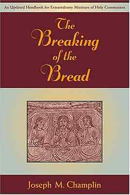 The Breaking of the Bread: An Updated Handbook for Extr - Paperback NEW Champlin