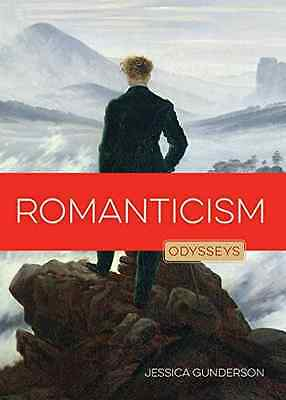 Romanticism: Odysseys in Art - Paperback NEW Jessica Gunders 2016-02-02