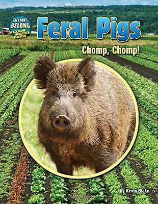 Feral Pigs: Chomp, Chomp! (They Don't Belong) - Hardcover NEW Kevin Blake (Au 20
