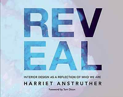 Reveal: Interior Design as a Reflection of Who We are - Hardcover NEW Harriet An