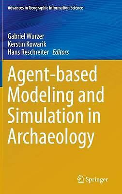Agent-Based Modeling and Simulation in Archaeology (English) Hardcover Book Free
