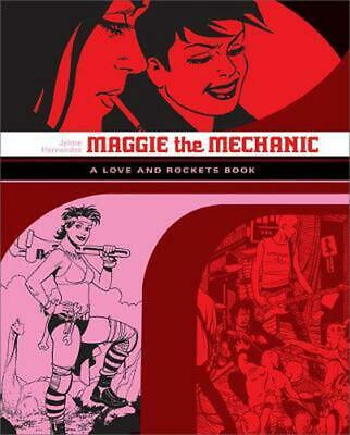 Maggie the Mechanic: The First Volume of 'Locas' Stories from Love and Rockets b