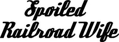 Window Vinyl Decal Sticker 10091 I/'m Not Spoiled I/'m Just Well Taken Care Of