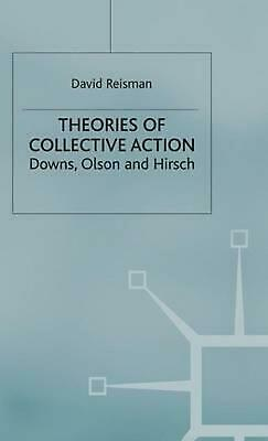 Theories of Collective Action: Downs, Olson and Hirsch by David Reisman (English