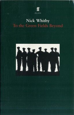 To the Green Fields Beyond (Paperback), Whitby, Nick, 9780571207268