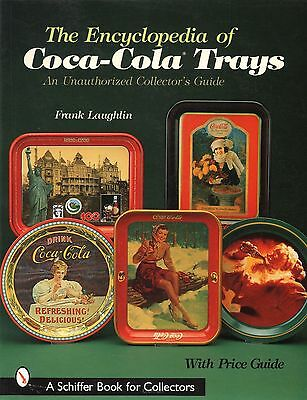 New! The Encyclopedia of Coca-Cola Trays : An Unauthorized Collectors Guide