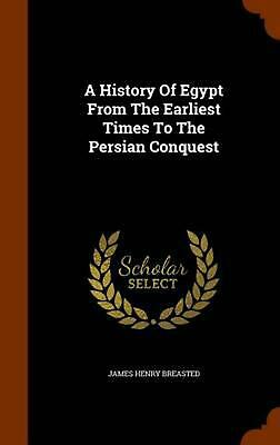 NEW History of Egypt from the Earliest Times to the Persian Conquest by James He