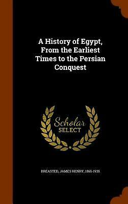 NEW History of Egypt, from the Earliest Times to the Persian Conquest by James H
