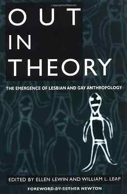 Out in Theory: The Emergence of Lesbian and Gay Anthrop - Paperback NEW Newton,