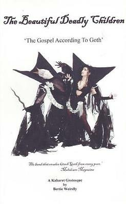 The Beautiful Deadly Children: The Gospel According to Goth (Pape. 9780956147011