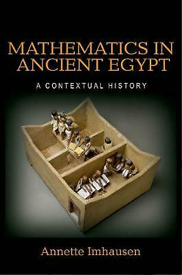 Mathematics in Ancient Egypt: A Contextual History by Annette Imhausen (English)