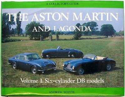 The Aston Martin And Lagonda Volume 1: Six-Cylinder Db Models A Collectors Guide