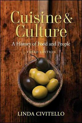Cuisine and Culture: A History of Food and People by Linda Civitello (English) P