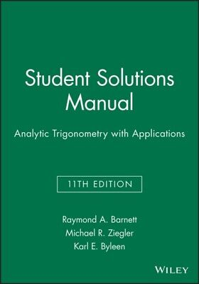 Analytic Trigonometry with Applications: Student Solutions Manual. 9781118115831