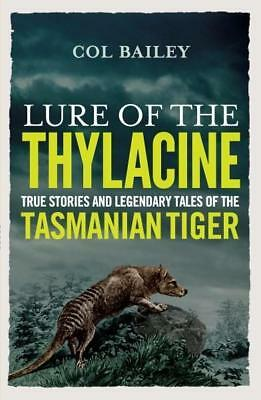 NEW Lure of the Thylacine By Col Bailey Paperback Free Shipping