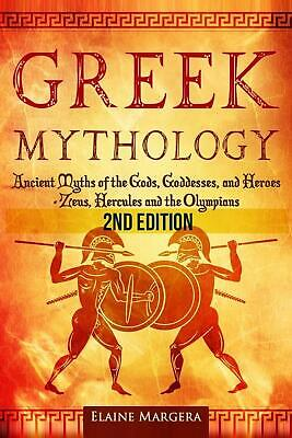Greek Mythology: Ancient Myths of the Gods, Goddesses, and Heroes - Zeus, Hercul